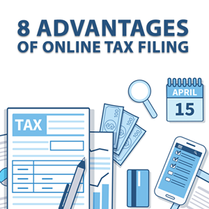 Top 8 Advantages of Online Tax Filing
